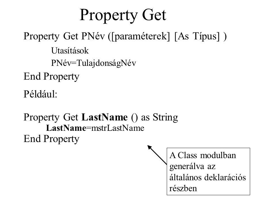 Property Get Property Get PNév ([paraméterek] [As Típus] ) Utasítások